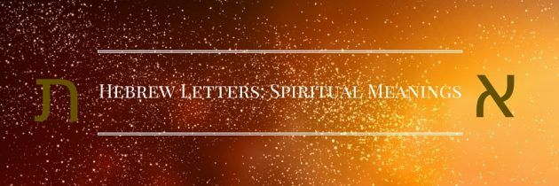 Spiritual Meanings of the Hebrew Alphabet Letters | kabbalah