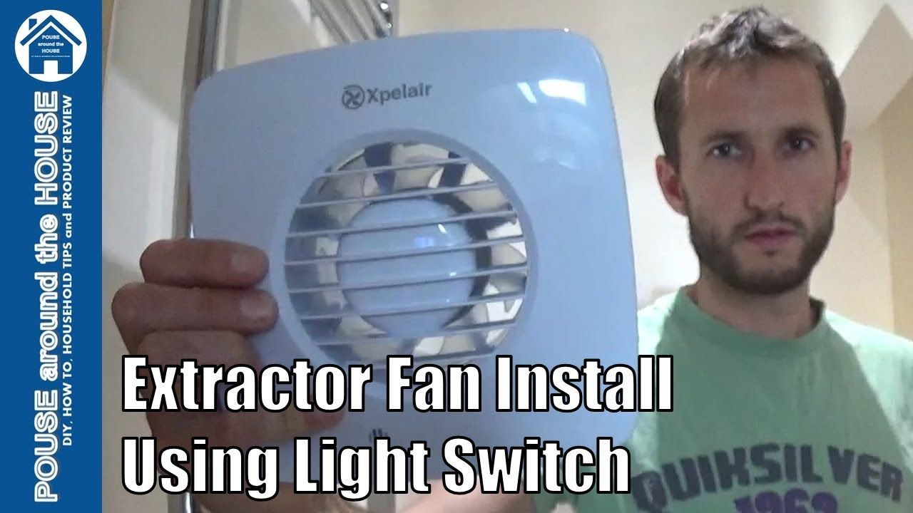 How To Fit A Bathroom Extractor Fan Using Light Switch Extractor Fan In Bathroom Extractor Fan Extractor Fans Bathroom Extractor