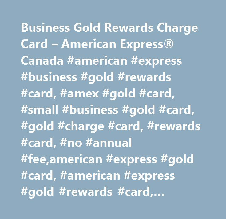 Business Gold Rewards Charge Card – American Express® Canada ...