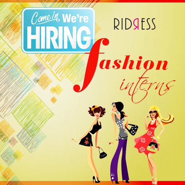 We Are Hiring Fashion Interns If You Eat Live Breathe Fashion Come And Join Our Team Send Us Your Cv At Info Ridress C We Are Hiring Join Our Team Hiring