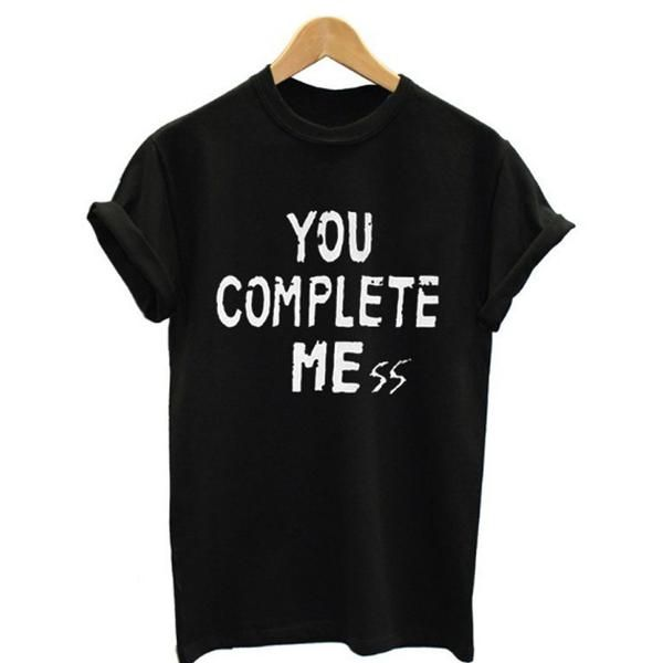 """""""You Complete Mess"""" T-Shirt"""