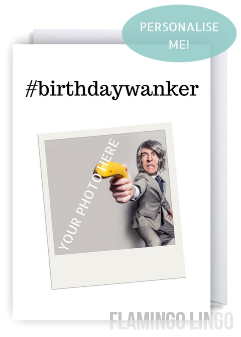 Funny Personalised Photo Birthday Card Birthdaywanker Flamingo