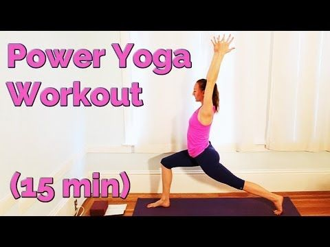 fast and easy power yoga workout in 15 minutes  youtube