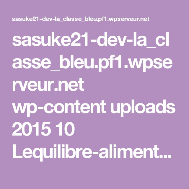 sasuke21-dev-la_classe_bleu.pf1.wpserveur.net wp-content uploads 2015 10 Lequilibre-alimentaire.pdf