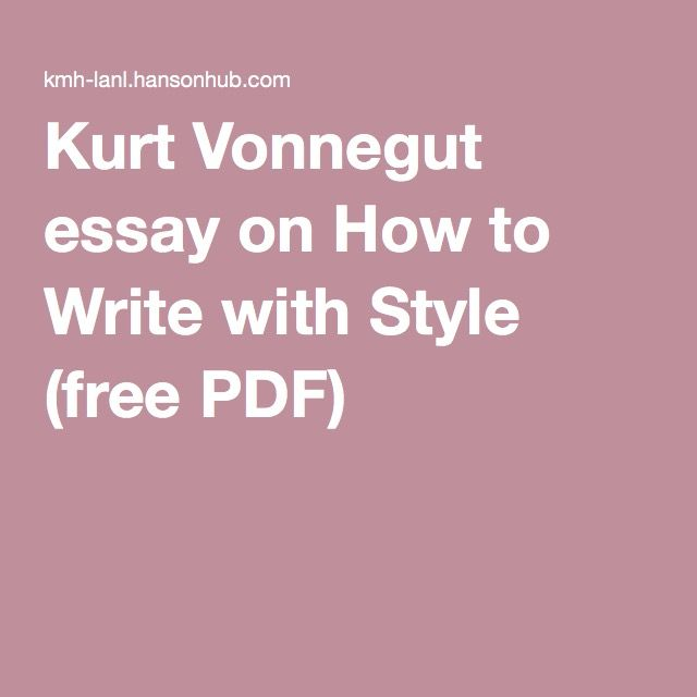Proposal Essay Topics Examples Kurt Vonnegut Essay On How To Write With Style Free Pdf High School Entrance Essay Examples also Good Health Essay Kurt Vonnegut Essay On How To Write With Style Free Pdf  On  Health Is Wealth Essay