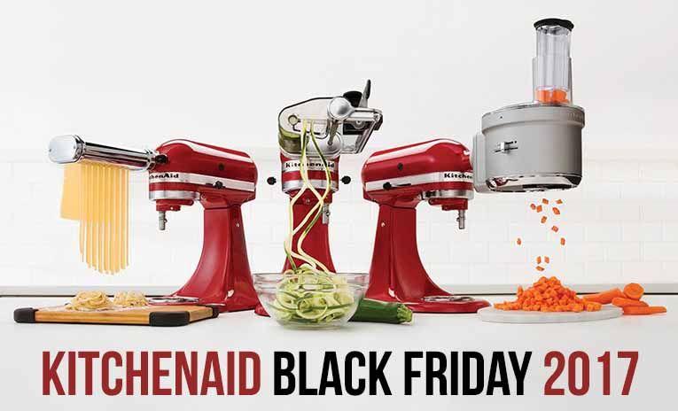 Kitchenaid black friday 2017 deals save 200 on mixers