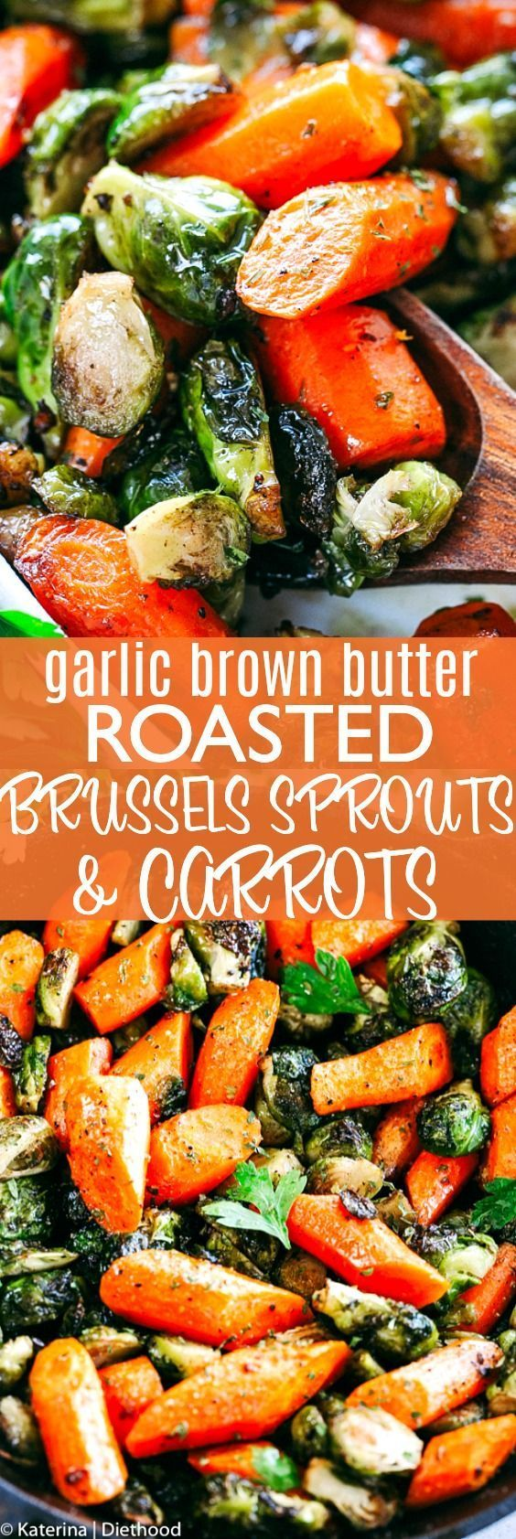 Garlic Brown Butter Roasted Brussels Sprouts and Carrots - Diethood