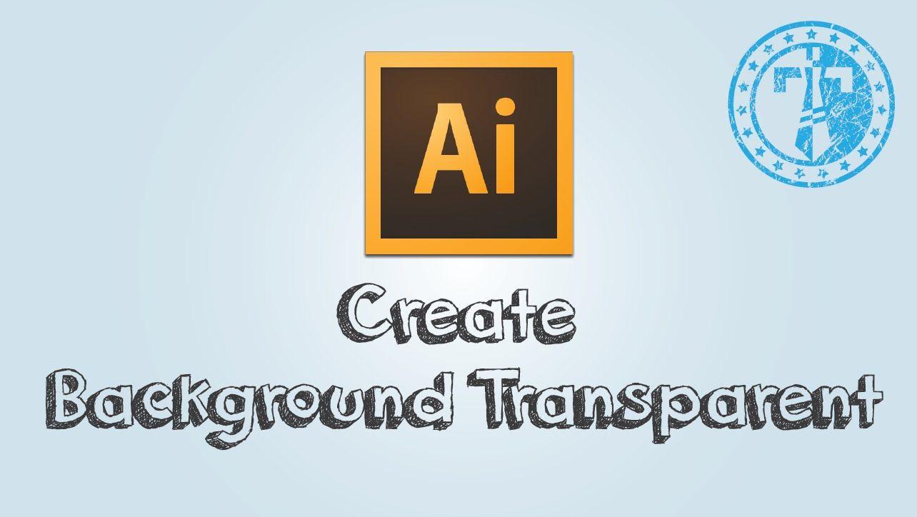 How To Make Adobe Illustrator Background Transparent Video Youtube Logo Design Lo Colorful Backgrounds Illustrator Tutorials Adobe Illustrator Tutorials