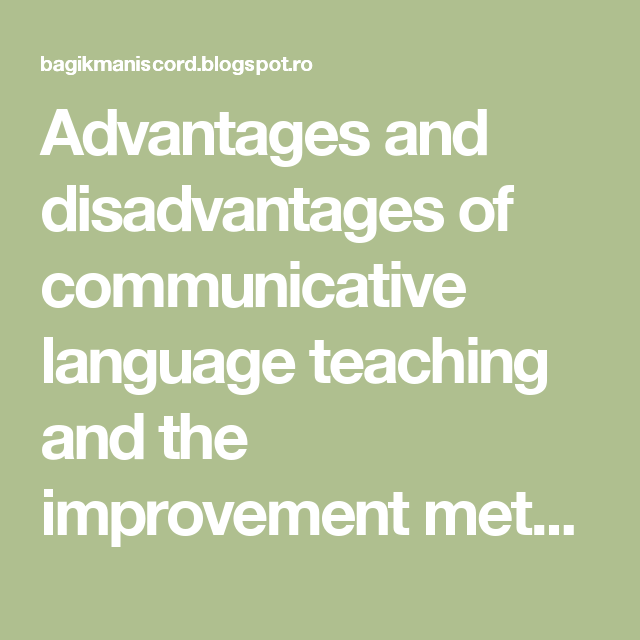 advantages and disadvantages of english language Advantages and disadvantages of pair work and group work in the class  as  a result, instead of practicing english they start doing something different - talking ,  on the kind of the activity how much the students practice the language.