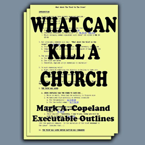 WHAT CAN KILL A CHURCH s - Mark A Copeland