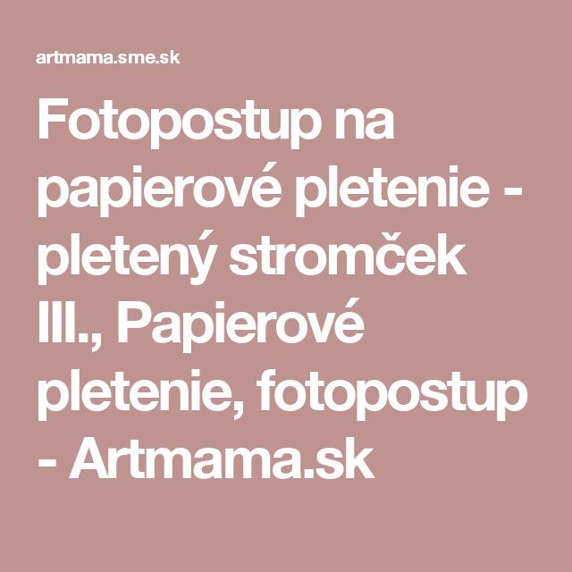 69446a7eb Fotopostup na papierové pletenie - pletený stromček III., Papierové pletenie,  fotopostup - Artmama