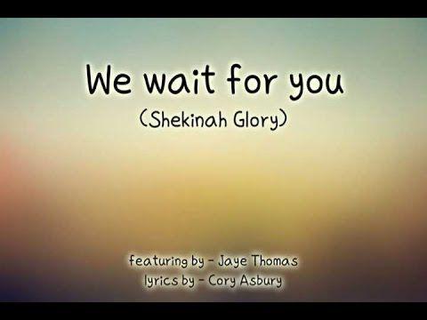 We Wait For You Shekinah Glory Piano Chords Image Collections