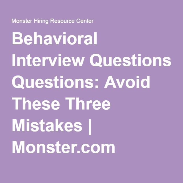 Behavioral Interview Questions: Avoid These Mistakes