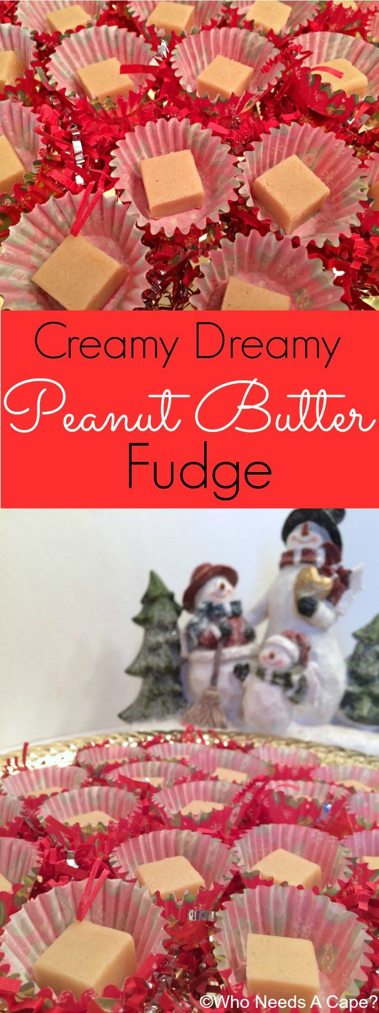 Creamy Dreamy Peanut Butter Fudge | Who Needs A Cape?