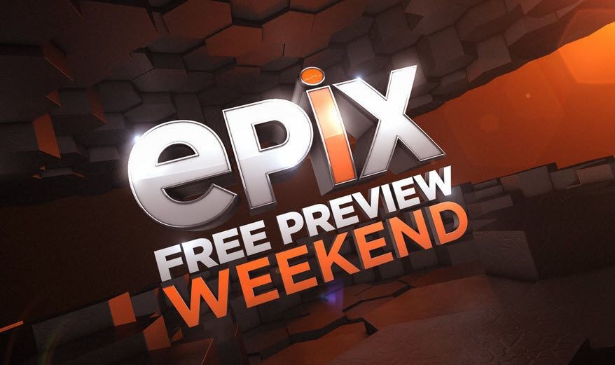 EPIX Free Preview Weekend - Thru 5/15 Only! - http://www.swaggrabber.com/?p=276739
