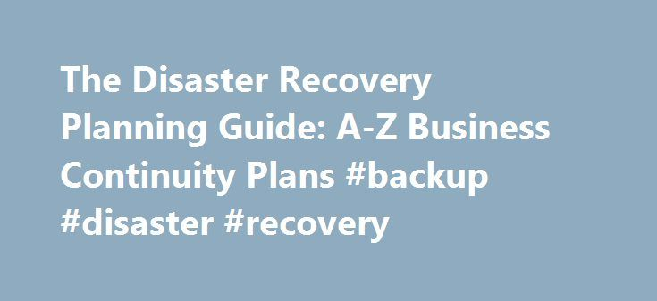 The Disaster Recovery Planning Guide A-Z Business Continuity Plans - recovery plans