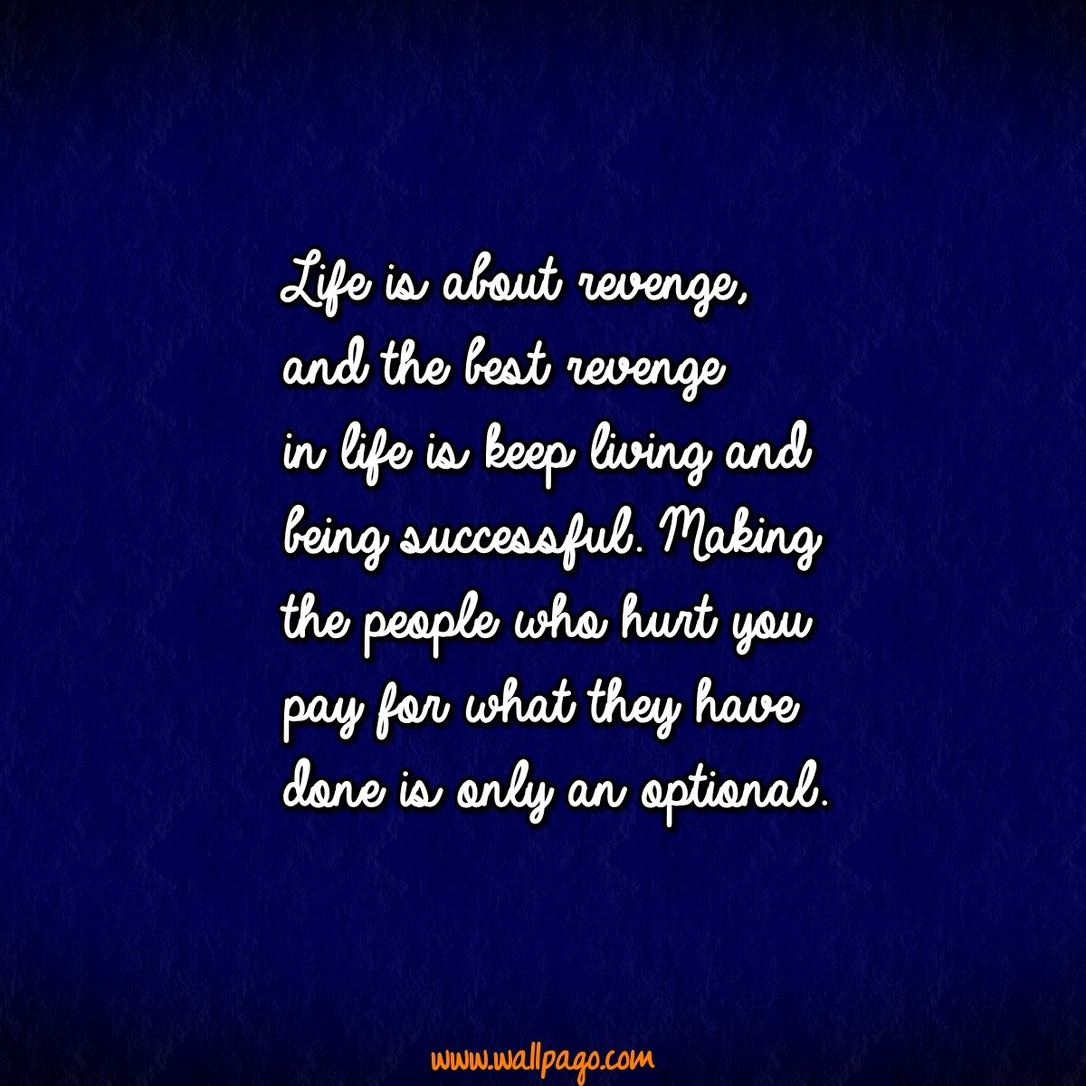 Quotes About Being Successful In Life Quote About Revenge  Life Is About Revenge And The Best Revenge