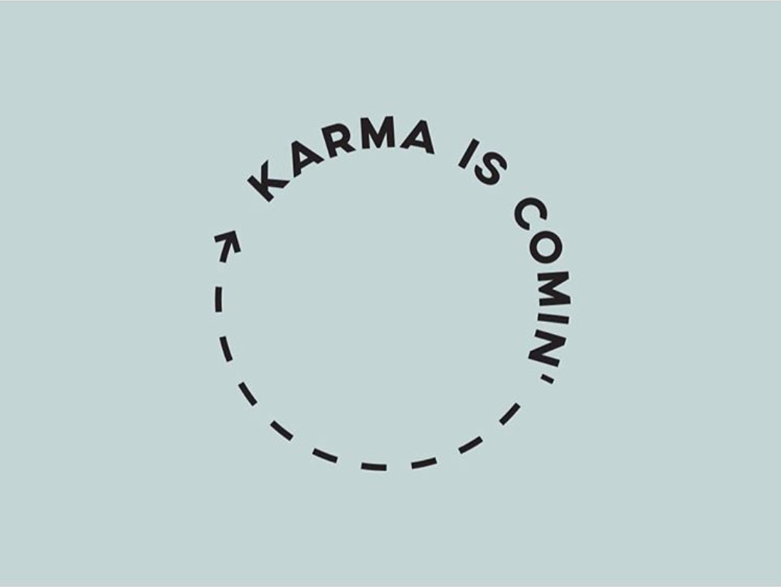 karma is comin 39 graphic design quote lucy olive design guff pinterest design quotes. Black Bedroom Furniture Sets. Home Design Ideas
