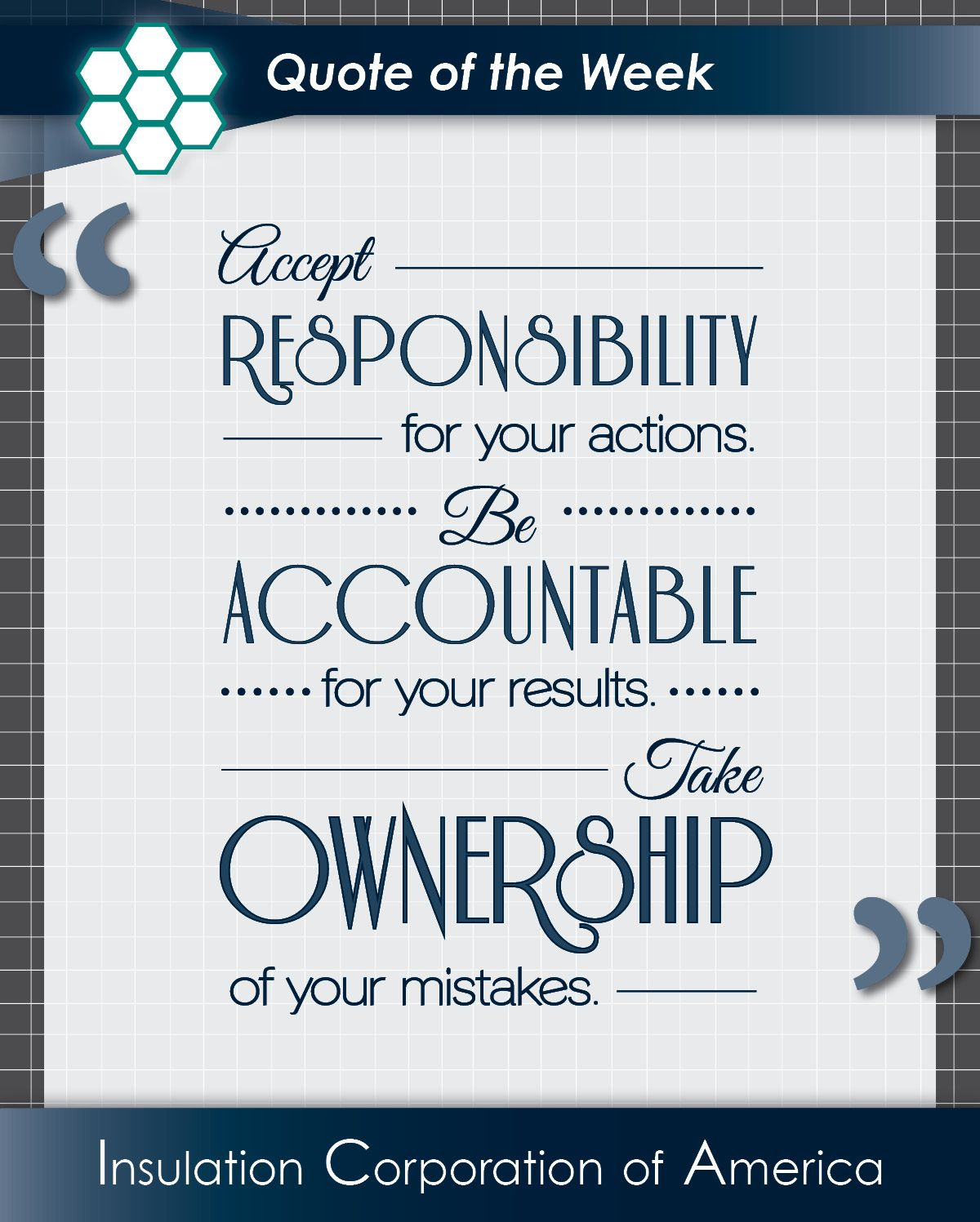 Quote Of The Week Accept Responsibility For Your Actions Be Accountable For Your Results Take O Good Life Quotes Inspirational Quotes Quote Of The Week