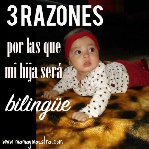 3 razones por las que quiero que mi hija sea bilingüe - Mamá y maestra