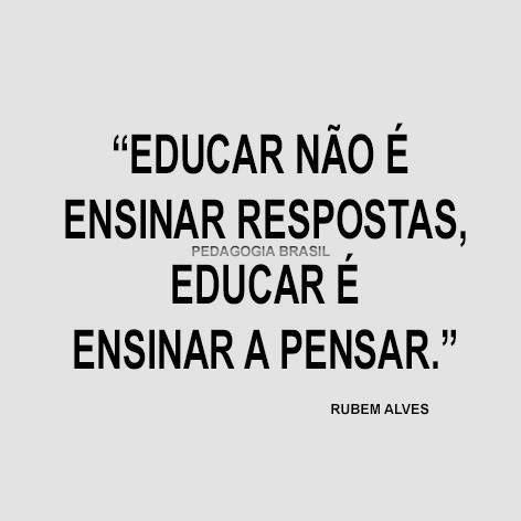 Educação Frase Educar Não é Ensinar Respostas Educar é Rubem