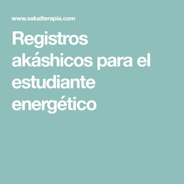 Registros akáshicos para el estudiante energético