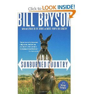 In a Sunburned Country by Bill Bryson - Suggestion from Aunt Carol.