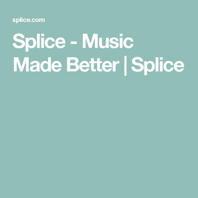 Splice - Music Made Better   Splice   Music Studio - Software
