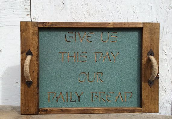 Wood and metal tray, give us this day our daily bread, rustic tray, religious tray, wood serving tray