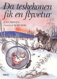 Da teskekonen fik en flyvetur, af Alf Prøysen | 6 Minner fra ...