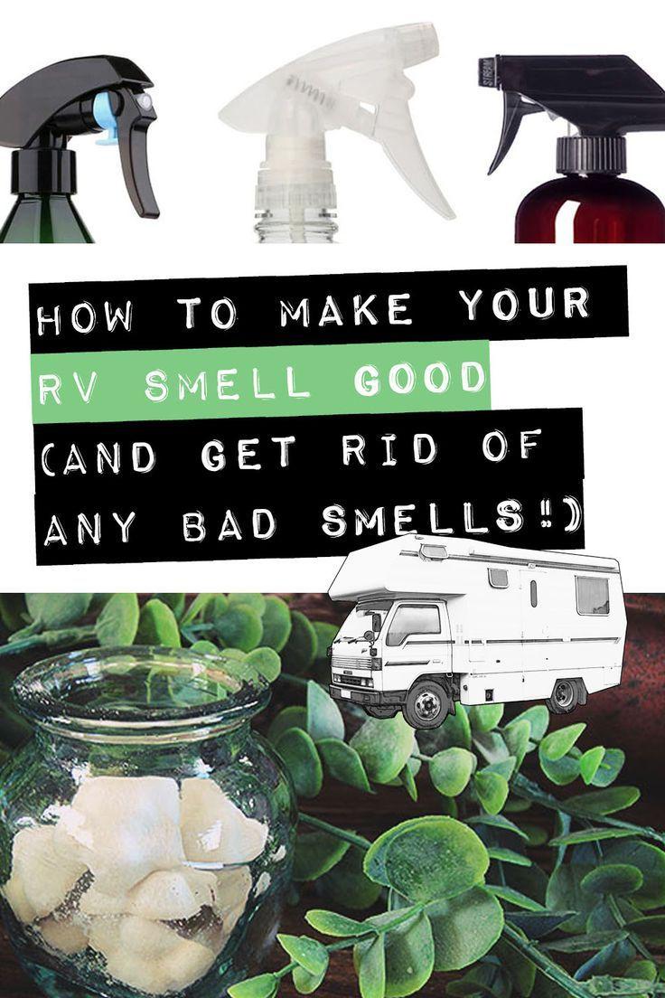 How to make your rv smell good and get rid of any bad