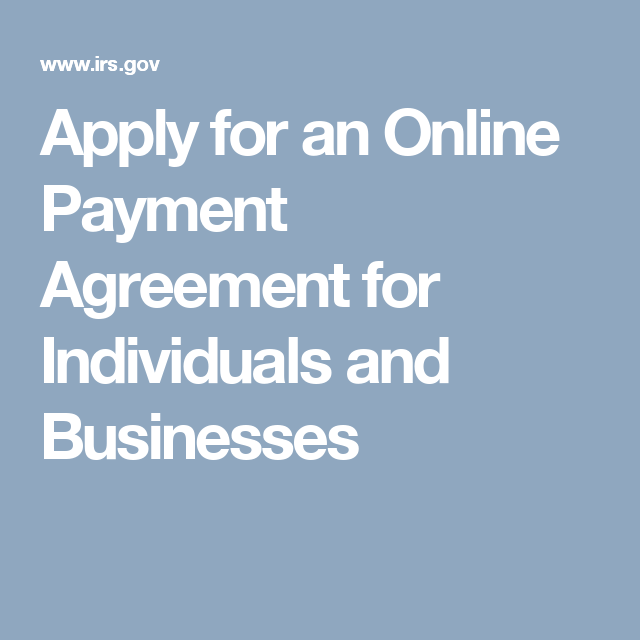 Apply For An Online Payment Agreement For Individuals And Businesses