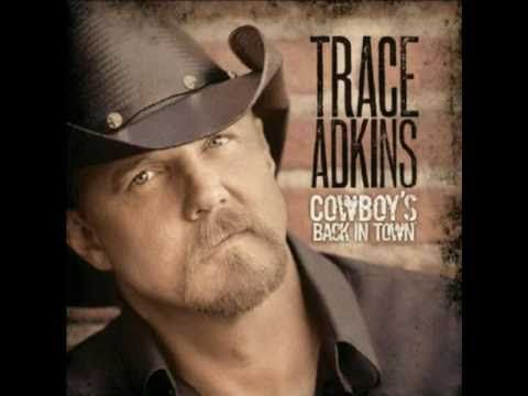 And Said Hold My Beer This Won T Take Long And I Want It Back And I Don T Want It Gone I Trust You Ho Trace Adkins Tracing Country Music