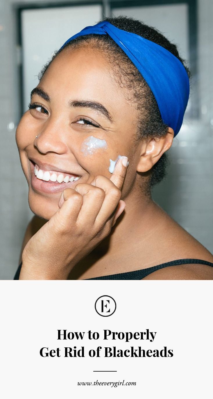 How to actually get rid of blackheads the everygirl