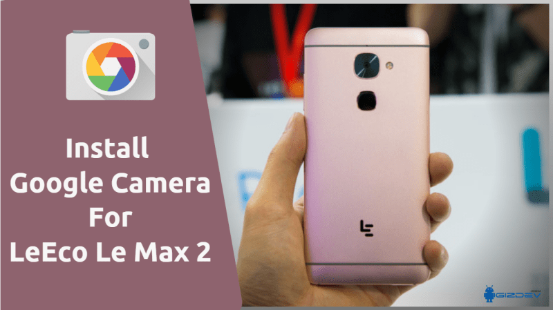 Download Google Camera For LeEco Le Max 2 To Get Portrait