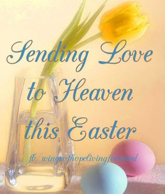 Daveswordsofwisdomcom Sending Love To Heaven This Easter Baby