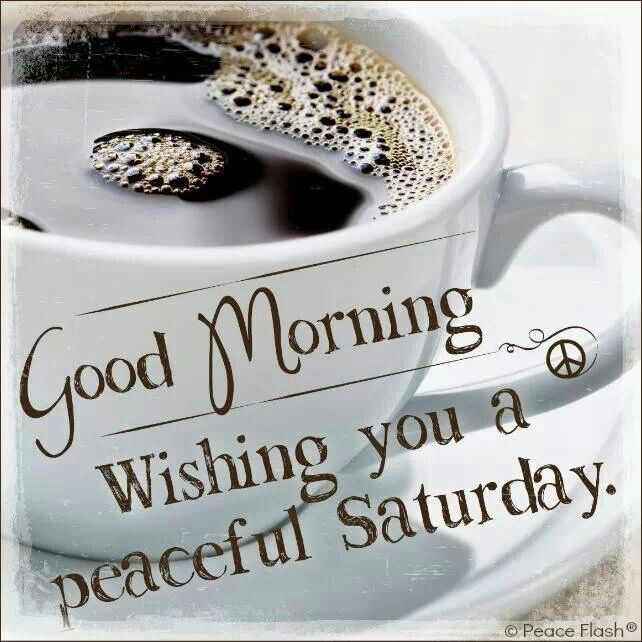 Good Morning With Images Good Morning Wishes Happy Saturday