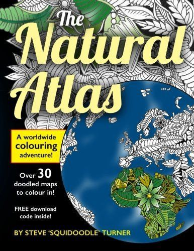 The Natural Atlas A Worldwide Adult Coloring Book