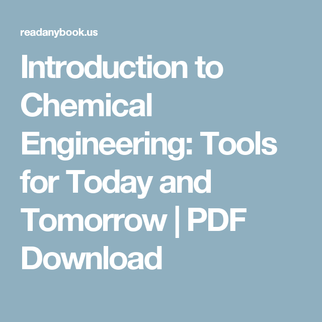 Introduction to chemical engineering tools for today and tomorrow introduction to chemical engineering tools for today and tomorrow pdf download fandeluxe Image collections