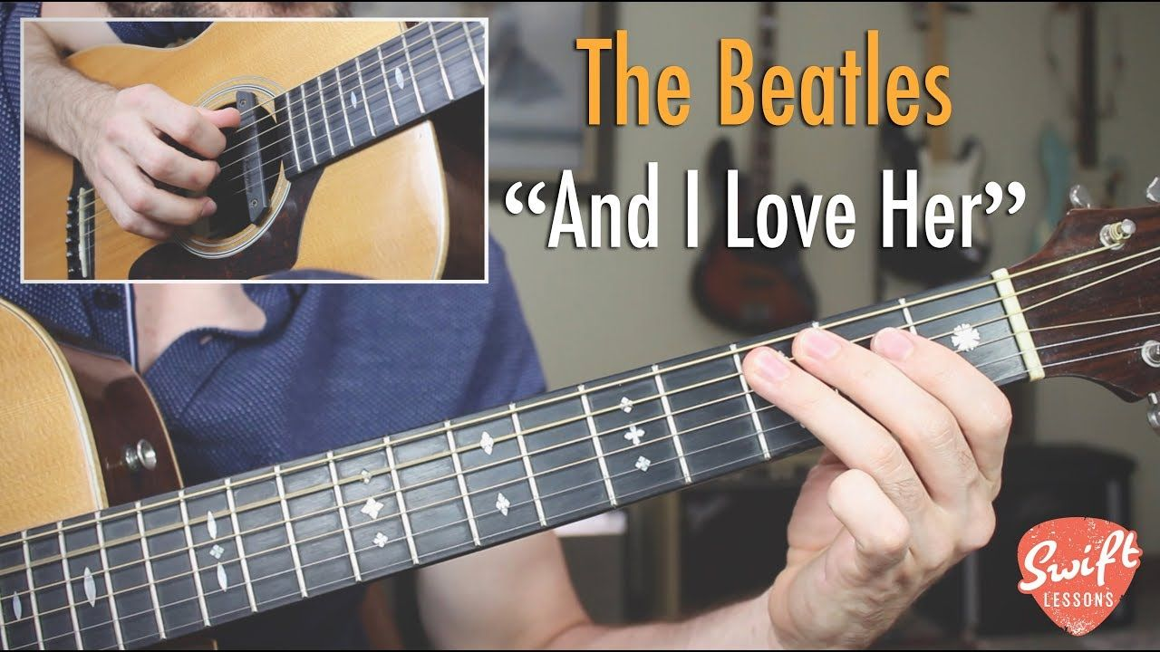 The Beatles And I Love Her Full Guitar Lesson Musica