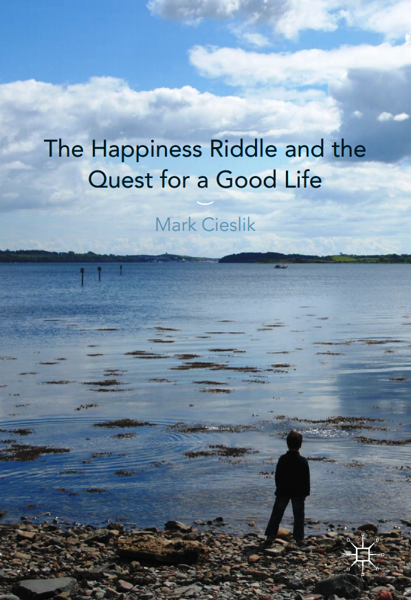 Cieslik, Mark. Happiness Riddle and the Quest for a Good