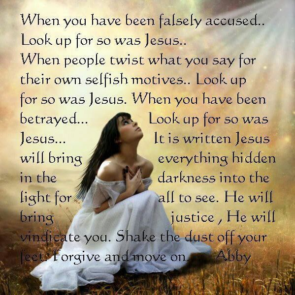 Amen! When I am falsely accused, Jesus is my vindication