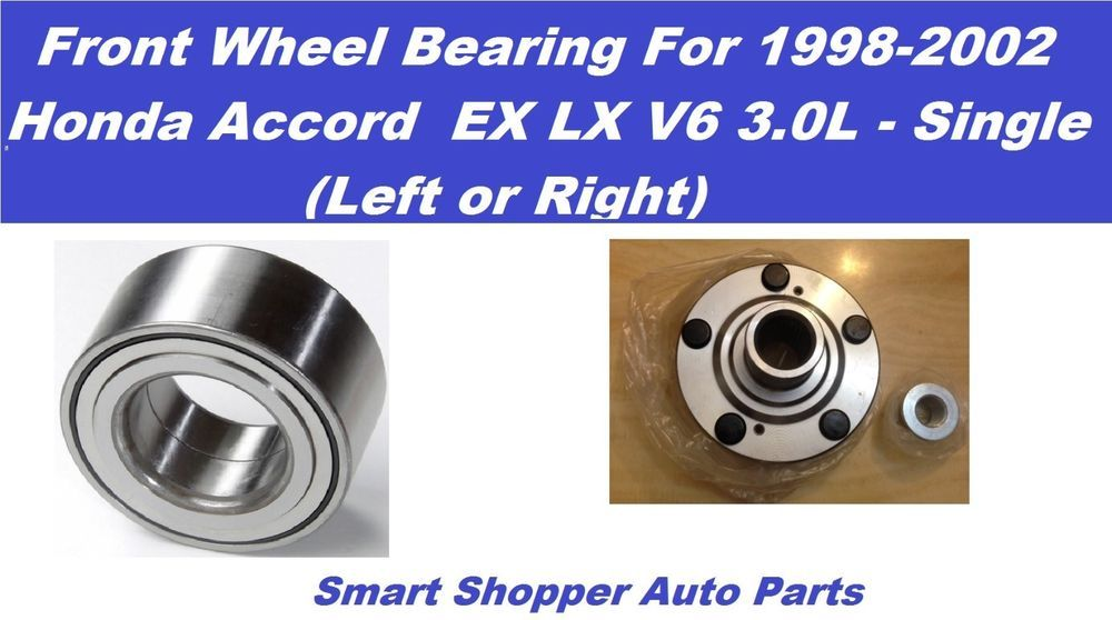 Front Wheel Bearing Hub For 98 02 Honda Accord Ex Lx 3 0l Single Lt Or Right Aftermarketproducts Honda Accord Ex Honda Accord Honda