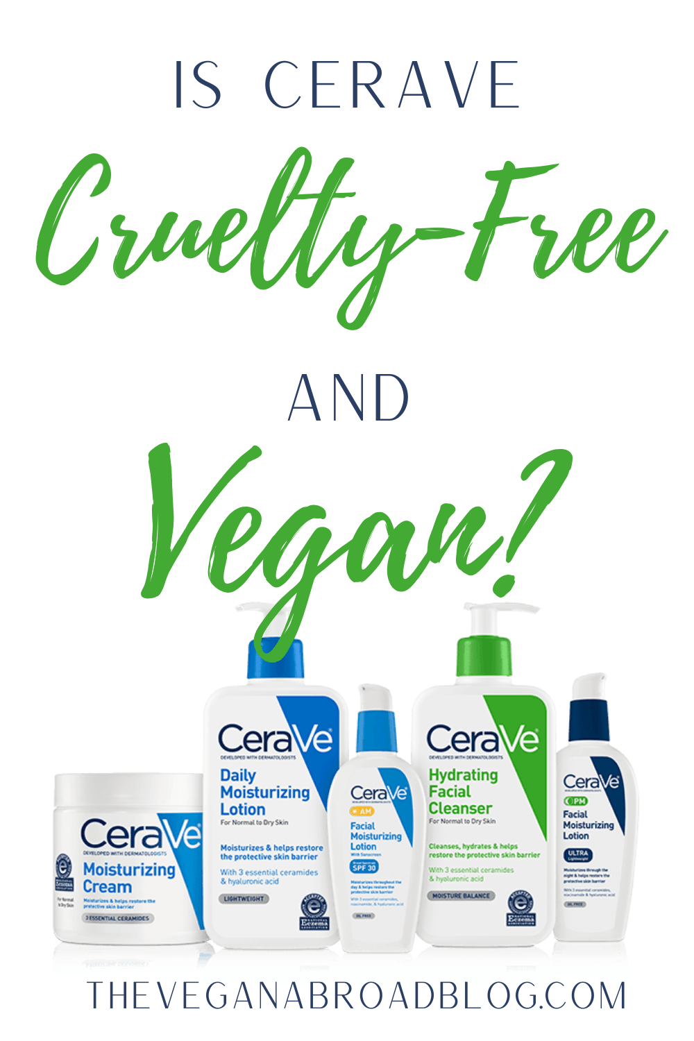 Is CeraVe CrueltyFree and Vegan? The Vegan Abroad in