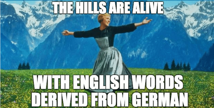 The English Advantage 76 Glorious English Words Derived From German Fun Fact Friday Teacher Memes Black Friday Memes