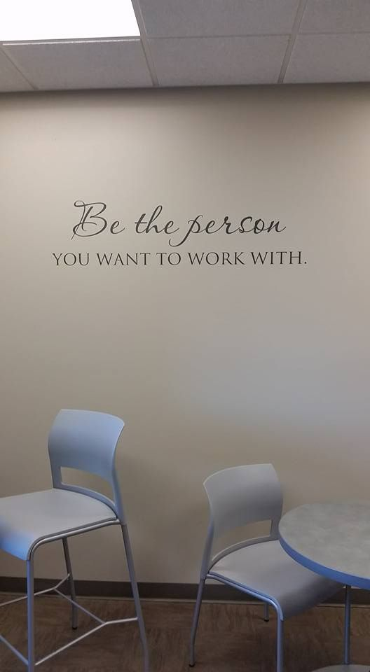 Be The Person You Want To Work With Office Pinterest Work
