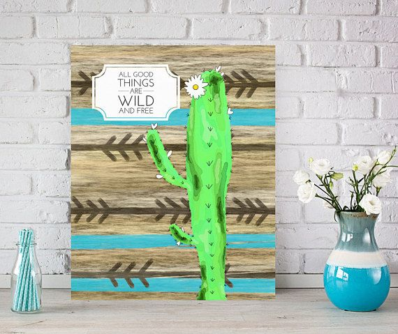 All Good Things Are Wild And Free Art Succulent Home Decor