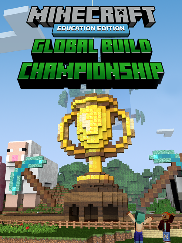 Join The First Ever Minecraft Education Global Build Championship Education Global Building