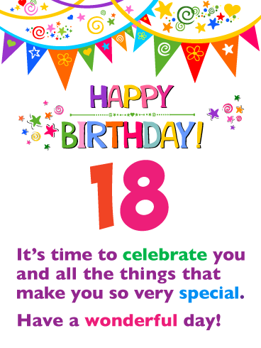 Time To Celebrate Happy 18th Birthday Card Birthday Greeting Cards By Davia 18th Birthday Cards Birthday Wishes Messages Birthday Greeting Cards