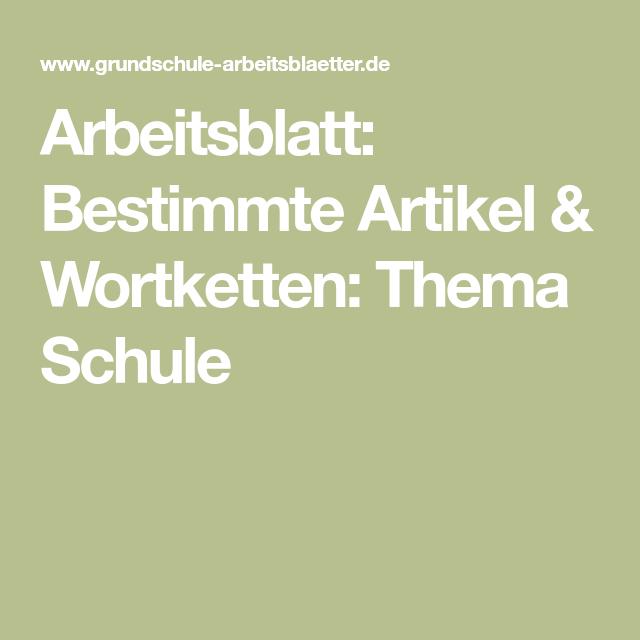 Arbeitsblatt: Bestimmte Artikel & Wortketten: Thema Schule ...